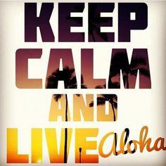 Keep calm and live - aloha!