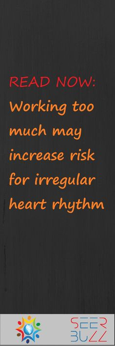Read more @ SeerBuzz.com  #Health #healthcare #Hearth #hearth_rhythm #working