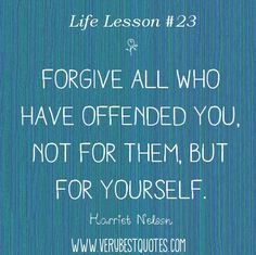 Best Quotes About Life Lessons | Love Life Images on Life Lesson Quotes Forgive All Who Have Offended ...