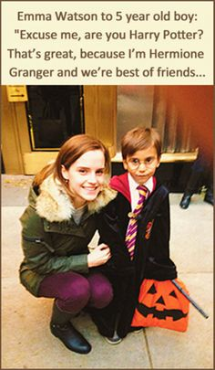 Emma Watson to 5 year old boy: Excuse me, are you Harry Potter? That's great, because I'm Hermione Granger and we're best of friends. <--- Thats why Emma Watson is awesome. Ridiculous Harry Potter, Harry Potter Jokes, Harry Potter Film, Harry Potter Fandom, Hogwarts, Slytherin, Estilo Harry Potter, Hermonie Granger, Cartoon Meme