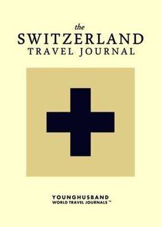 The Switzerland Travel Journal