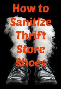 Tips Tuesday: How to Sanitize Thrift Store Shoes