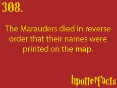 True! Prongs (James), Padfoot (Sirius), Wormtail (Peter) and finally Moony (Lupin)...