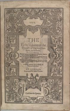 In 1577, the English chronicler Raphael Holinshed published Chronicles of England, Scotland and Ireland. While the plot of Cymbeline was loosely based on Geoffrey of Monmouth's tale, the historical background came more directly from Holinshed's Chronicles. In fact, Chronicles was used as Shakespeare's primary historical reference for many of his other plays, including Macbeth and King Lear.