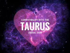 Taurus is a zodiac sign that loves to be in love. Here is a breakdown of the Taurus zodiac sign and their compatibility with each sign of the zodiac.