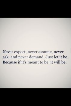 If its meant to be, it will be.