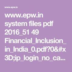 www.epw.in system files pdf 2016_51 49 Financial_Inclusion_in_India_0.pdf?0=ip_login_no_cache%3Df529ea43774380d99dc20c5235a6cfd8