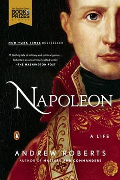 Napoleon by Andrew Roberts, Click to Start Reading eBook, The definitive biography of the great soldier-statesman by the New York Times bestselling author of T