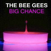 Big Chance – Bee Gees - No popular music act of the '60s, '70s, '80s, or '90s attracted a more varied audience than the Bee Gees. Beginning in the mid- to late '60s as a Beatlesque ensemble, they quickly developed as songwriters and singers to create a style of their own that carried them from psychedelia to progressive pop.