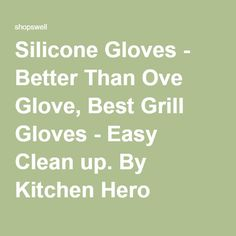 Silicone Gloves - Better Than Ove Glove, Best Grill Gloves - Easy Clean up. By Kitchen Hero Review | Shopswell