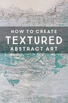 How to Create Textured Abstract Art | upcycledtreasures.com