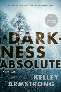 @danyafineprint reviews A Darkness Absolute by Kelley Armstrong. Have you read this series? http://fineprintblog.com/review-a-darkness-absolute-by-kelley-armstrong/ #mystery #dark