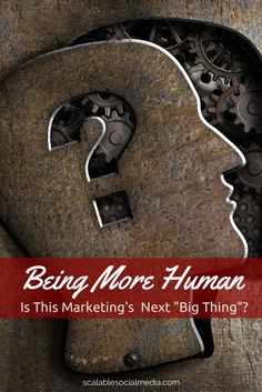 Being More Human - Marketing's Next Big Thing? via @scalablesocial