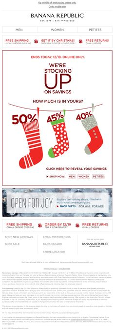 """Banana Republic - #animated #holiday subject: """"our surprise offer is WRAPPING up!""""; creative: """"we're STOCKING up on savings"""" w/stocking graphic matched on site"""