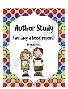 FREE - Author Study (writing a book report) from Seejaneteachmultiage on TeachersNotebook.com (5 pages)  - Author study poster, story elements graphic organizer and writing a narrative book report!