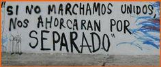 """SI NO MARCHAMOS UNIDOS, NOS AHORCARAN POR SEPARADO""."
