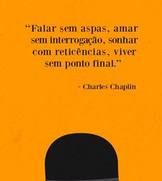 Noticias Universia Brasil Famous Phrases, Famous Quotes, Sad Love Quotes, Charlie Chaplin, Film Quotes, My Mood, Sentences, Texts, Inspirational Quotes