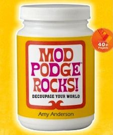 My new book, Mod Podge Rocks, is out! See a few project sneak peeks and get a link to the book.