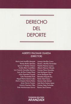Derecho del deporte / Alberto Palomar Olmeda, director ; autores María José Aradilla Marqués...[et al.]. - Cizur Menor (Navarra) : Aranzadi, 2013