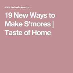 19 New Ways to Make S'mores | Taste of Home