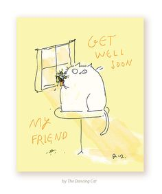 Get Well Soon My Friend  Cat Card  Get Well Soon by jamieshelman