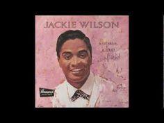 Jackie Wilson - A Woman, A Lover, A Friend - YouTube