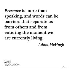 """""""It is in quiet that we honor the sacred and painful moments of life.""""  Adam McHugh on the power of listening → http://www.quietrev.com/the-origins-of-a-listener/?utm_medium=social&utm_source=pinterest.com&utm_campaign=feature+life&utm_content=qr+pinterest"""