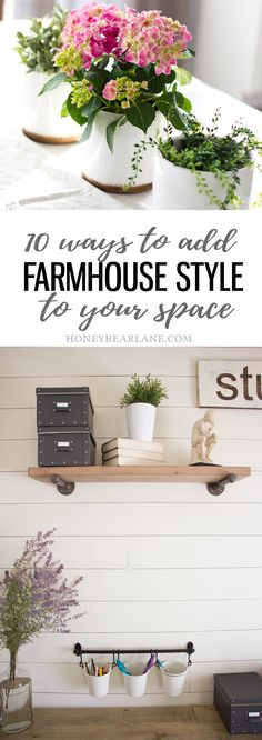 10 Ways to Add Farmhouse Style To Your Space - Honeybear Lane #farmhouse  #farmhousedecor  #farmhousestyle