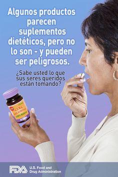 Algunos productos parencen suplementos dieteticos, pero no lo son - y pueden ser poligrosos.