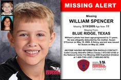 WILLIAM SPENCER, Age Now: 11, Missing: 05/19/2009. Missing From BLUE RIDGE, TX. ANYONE HAVING INFORMATION SHOULD CONTACT: Collin County Sheriff's Office (Texas) 1-972-547-5100.
