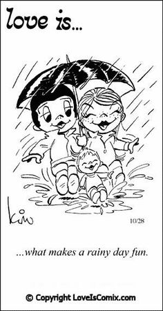 Love is... What makes a rainy day fun.