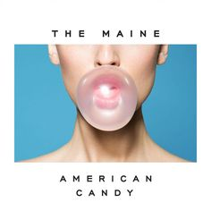American Candy (2015) by The Maine on Apple Music|US Alternative/Pop