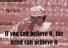 """""""If you can believe it, the mind can achieve it"""""""