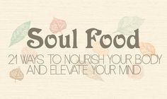 21 Ways to Nourish Your Body and Elevate Your Mind #infographic