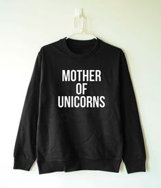 040d6c04b5 Mother of unicorns tshirt unicorns shirt funny tee shirt unicorn sweatshirt jumper  shirt sweater long sleeve tshirt women tshirt men tshirt
