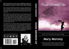 """Mary Morony's """"Done Growed Up"""" available for purchase now on Amazon.com, Audible, Kindle, iTunes and more!"""