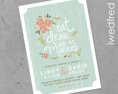 Eat Drink and Be Married floral wedding invitation