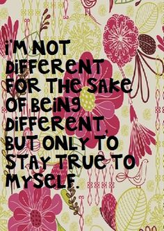 #different #quote Be YOU! <3