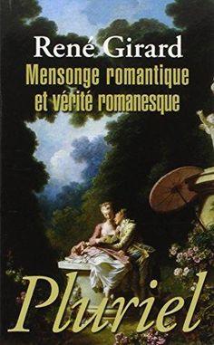 Mensonge romantique et vérité romanesque. René Girard