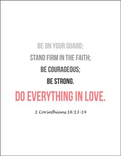 "Bible verses on love Corinthians ""Be on your guard; stand firm in the faith; be courageous; be strong. Do everything in love."" by JenniferDareDesigns on Etsy, $10.00"