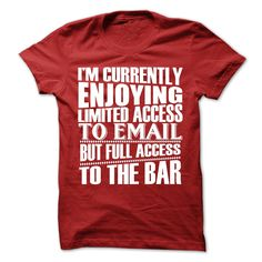 Limited Access to Email Full Access to the Bar T Shirt, Hoodie, Sweatshirt