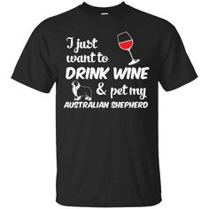 Hi everybody!   I Just Want To Drink Wine & Pet My Australian Shepherd Funny Dog Lover T-Shirt   https://zzztee.com/product/i-just-want-to-drink-wine-pet-my-australian-shepherd-funny-dog-lover-t-shirt/  #IJustWantToDrinkWine&PetMyAustralianShepherdFunnyDogLoverTShirt  #IDrinkAustralianTShirt #JustWineT #WantShepherdLover #ToMyAustralianLover #Drink #Wine&ShepherdShirt #&Funny #PetDogLover #MyFunny #AustralianT
