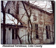 """The """"Anderson"""" Farmhouse In 1982 the Daily Eastern News ran a story about an abandoned farmhouse in rural Coles County that neighbors—and visitors—claimed was haunted by the angry spirit of a family patriarch. In the winter of 1955, the legend goes, the Anderson family sat down to dinner as they had every night before, with their grandfather seated at the head of the table. Without warning, the grandfathe"""