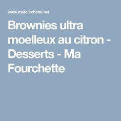 Brownies ultra moelleux au citron - Desserts - Ma Fourchette