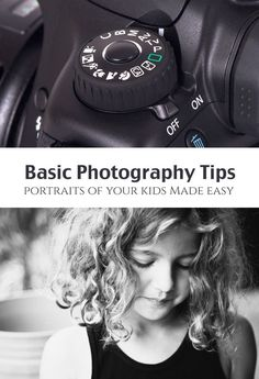 Basic Photography Tips for New DSLR Moms: Artistic Portraits of Kids
