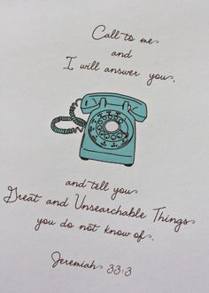 CALL to ME and I will answer you... SCRIPTURE Print 8x10 Vintage Turquoise Telephone Doodle Drawing. $14.00, via Etsy.