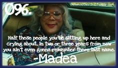 Only madea