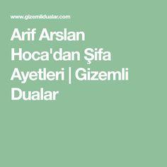Arif Arslan Hoca'dan Şifa Ayetleri   Gizemli Dualar