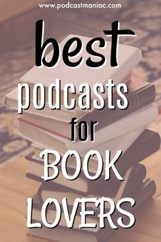 Love a good book? These book podcasts are a great resource for finding new books from your favorite authors! Podcasts and books go hand-in-hand, so check out these book podcasts for readers!