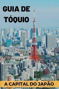 Tóquio, a capital do Japão: um guia dicas de atrações, o que fazer, onde comer, onde ficar, vida noturna, compras, transporte cidade mais populosa do mundo. Tokyo Skytree, Nagasaki, Hiroshima, Ubud, Laos, Vietnam, Asia, Tsukiji, Asia Travel